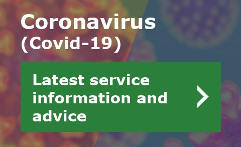 COVID-19: Latest service information and advice